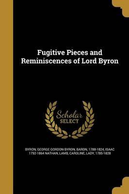 Fugitive Pieces and Reminiscences of Lord Byron