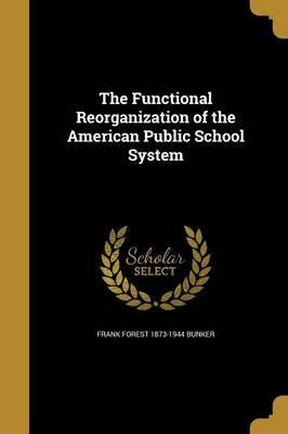 The Functional Reorganization of the American Public School System