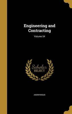 Engineering and Contracting; Volume 54