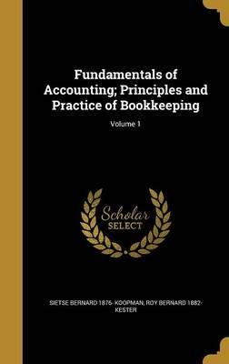 Fundamentals of Accounting; Principles and Practice of Bookkeeping; Volume 1