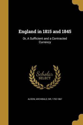 England in 1815 and 1845
