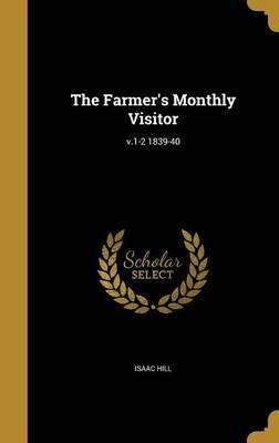 The Farmer's Monthly Visitor; V.1-2 1839-40