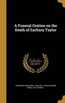 A Funeral Oration on the Death of Zachary Taylor