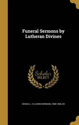Funeral Sermons by Lutheran Divines