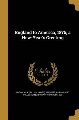 England to America, 1876, a New-Year's Greeting