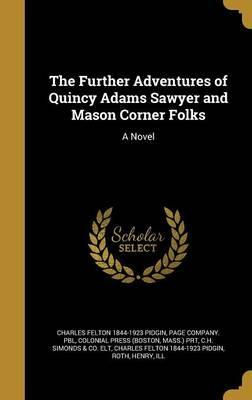 The Further Adventures of Quincy Adams Sawyer and Mason Corner Folks