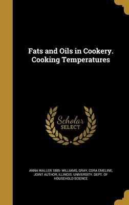 Fats and Oils in Cookery. Cooking Temperatures