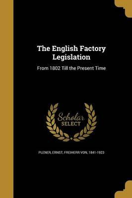 The English Factory Legislation