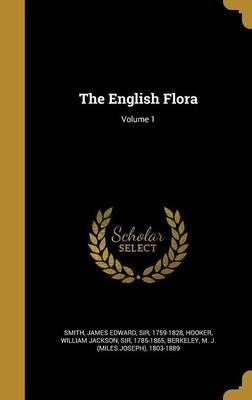 The English Flora; Volume 1