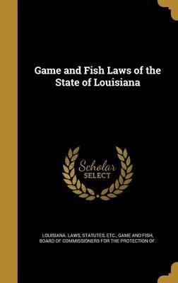 Game and Fish Laws of the State of Louisiana