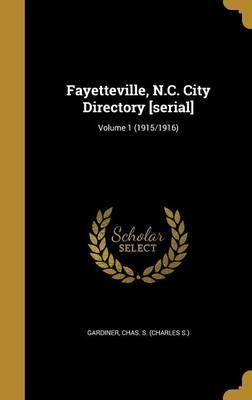 Fayetteville, N.C. City Directory [Serial]; Volume 1 (1915/1916)