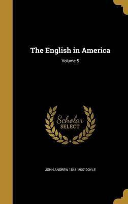 The English in America; Volume 5