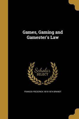 Games, Gaming and Gamester's Law