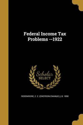 Federal Income Tax Problems --1922