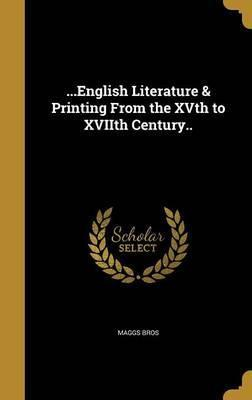...English Literature & Printing from the Xvth to Xviith Century..