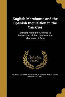 English Merchants and the Spanish Inquisition in the Canaries