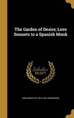 The Garden of Desire; Love Sonnets to a Spanish Monk