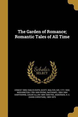The Garden of Romance; Romantic Tales of All Time