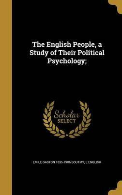 The English People, a Study of Their Political Psychology;
