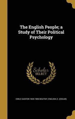 The English People; A Study of Their Political Psychology