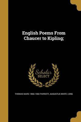 English Poems from Chaucer to Kipling;