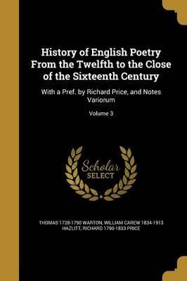 History of English Poetry from the Twelfth to the Close of the Sixteenth Century