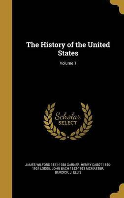 The History of the United States; Volume 1