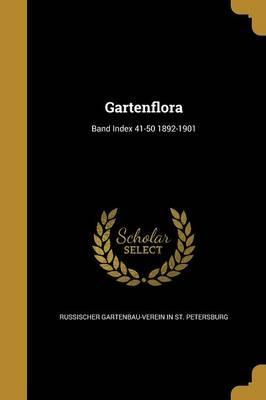 Gartenflora; Band Index 41-50 1892-1901