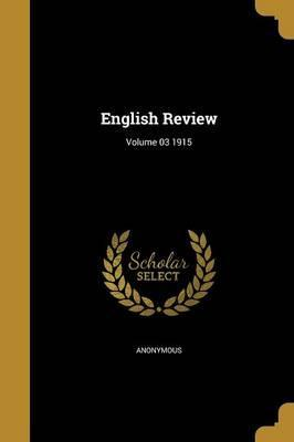 English Review; Volume 03 1915
