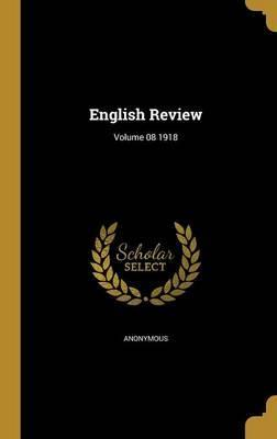 English Review; Volume 08 1918