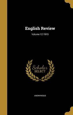 English Review; Volume 12 1915