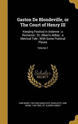 Gaston de Blondeville, or the Court of Henry III