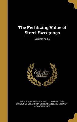 The Fertilizing Value of Street Sweepings; Volume No.55