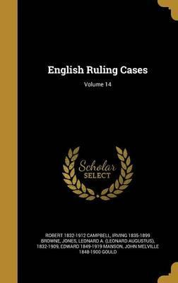 English Ruling Cases; Volume 14