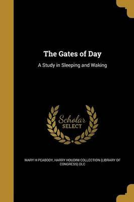 The Gates of Day
