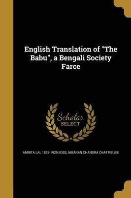 English Translation of the Babu, a Bengali Society Farce