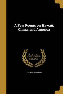 A Few Poems on Hawaii, China, and America