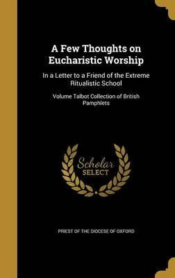 A Few Thoughts on Eucharistic Worship