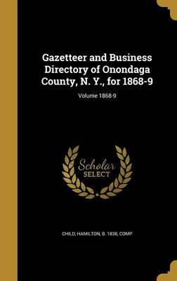 Gazetteer and Business Directory of Onondaga County, N. Y., for 1868-9; Volume 1868-9