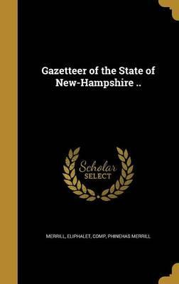 Gazetteer of the State of New-Hampshire ..