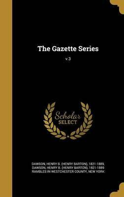 The Gazette Series; V.3