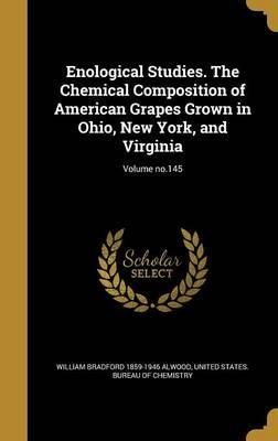 Enological Studies. the Chemical Composition of American Grapes Grown in Ohio, New York, and Virginia; Volume No.145