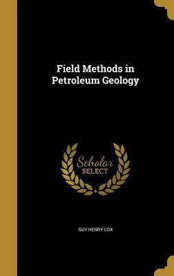 Field Methods in Petroleum Geology