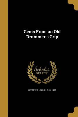 Gems from an Old Drummer's Grip