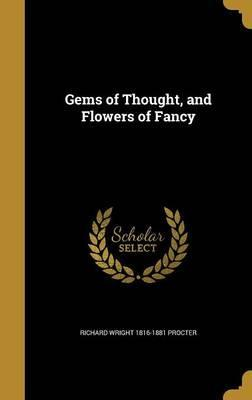 Gems of Thought, and Flowers of Fancy
