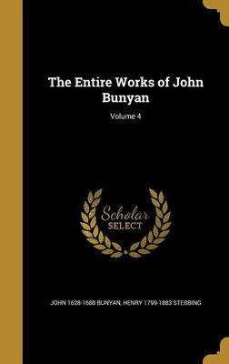 The Entire Works of John Bunyan; Volume 4