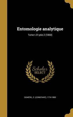 Entomologie Analytique; Tome T.31