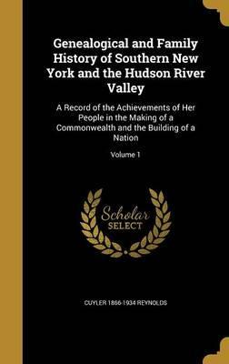 Genealogical and Family History of Southern New York and the Hudson River Valley