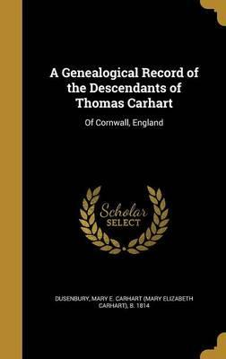 A Genealogical Record of the Descendants of Thomas Carhart