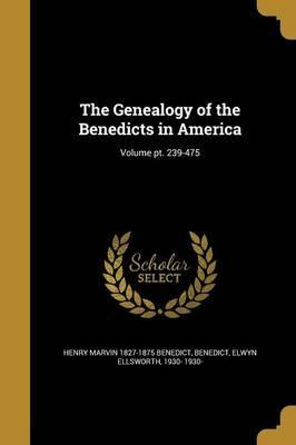 The Genealogy of the Benedicts in America; Volume PT. 239-475